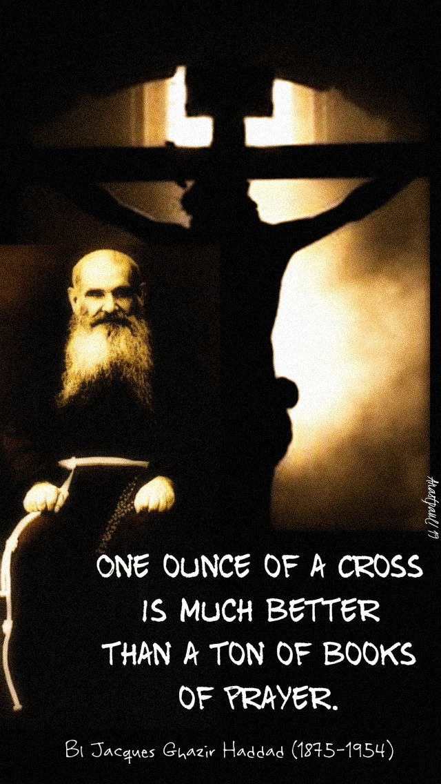 one ounce of a cross - bl jacques ghazir haddad - 26 june 2019.jpg
