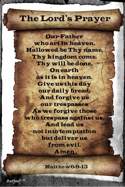 the Lord's Prayer - matthew 6 9-13 - 20 june 2019