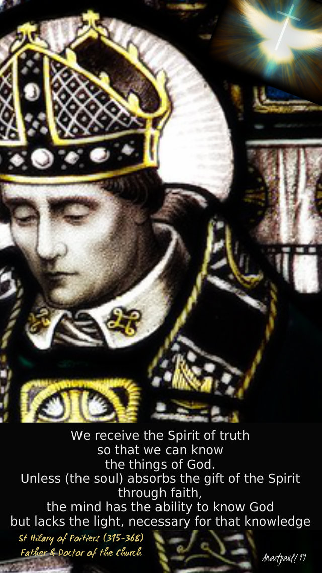 we receive the spirit of truth so that we can know the things of god - st hilary of poitiers 8 june 2019.jpg