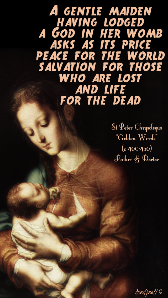 a gentle maiden having lodged a god in her womb - st peter chrysologus 30 july 2019.jpg