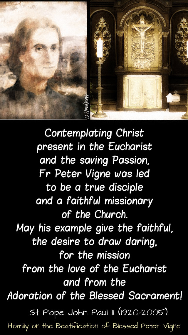 contemplating christ present in the eucharist - st john paul on bl peter vigne 8 july 2019.jpg