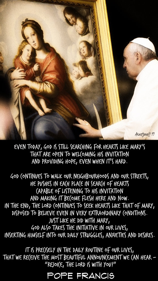 even today god is still searching for hearts like marys - pope francis - 6 july 2019