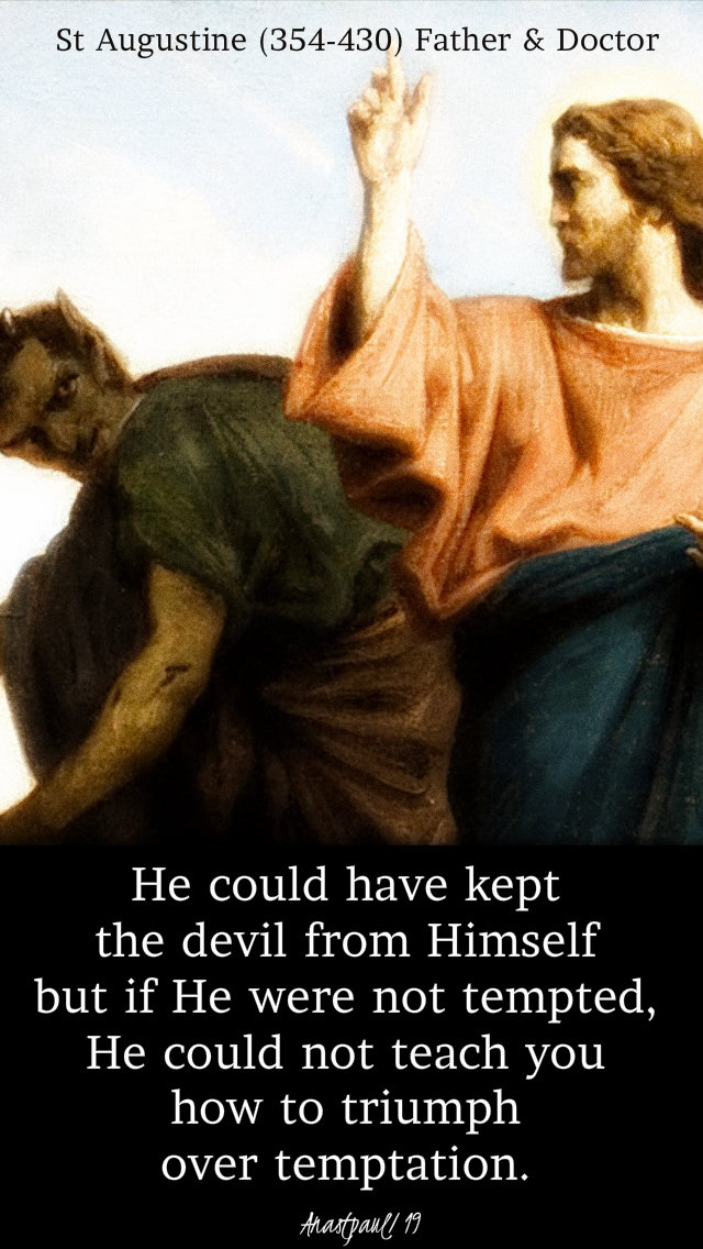 he could have kept the devil from himself - st augustine - 10 march 1st sun lent 2019.jpg