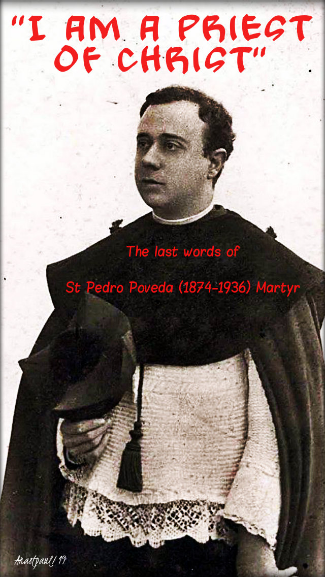 i am a priest of christ - last words - st pedro poveda 28 july 2019.jpg