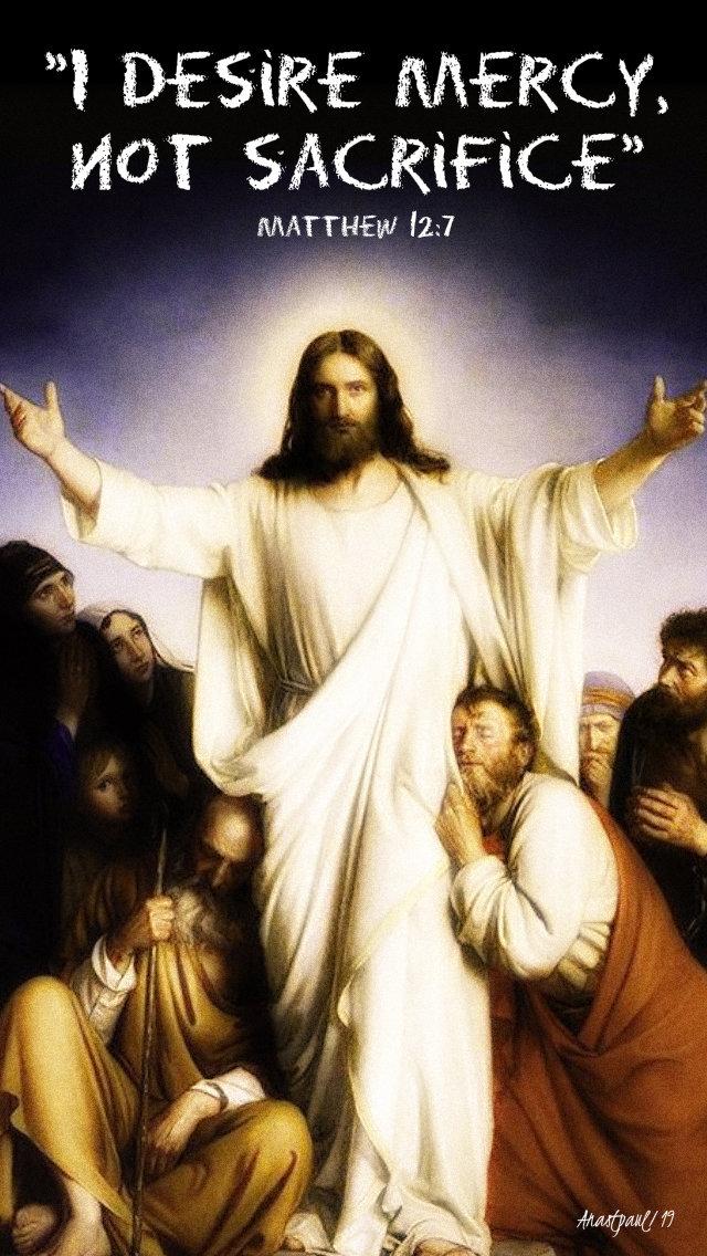 i desire mercy not sacrifice matthew 12 7 19 july 2019