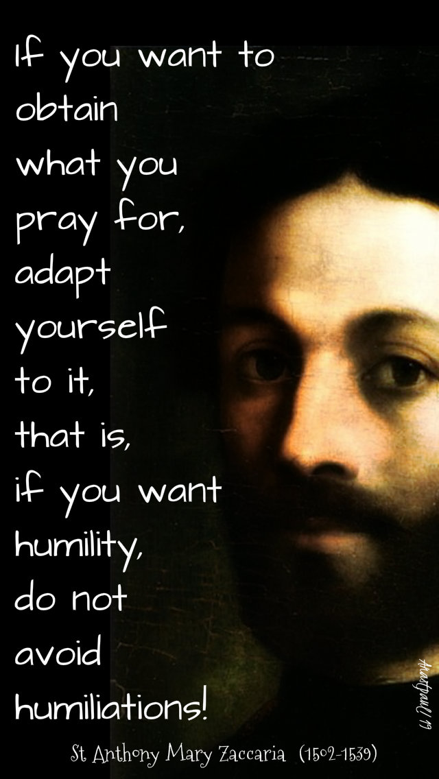 if you want to obtain what you pray for - st anthony mary zaccaria 5 july 2019.jpg