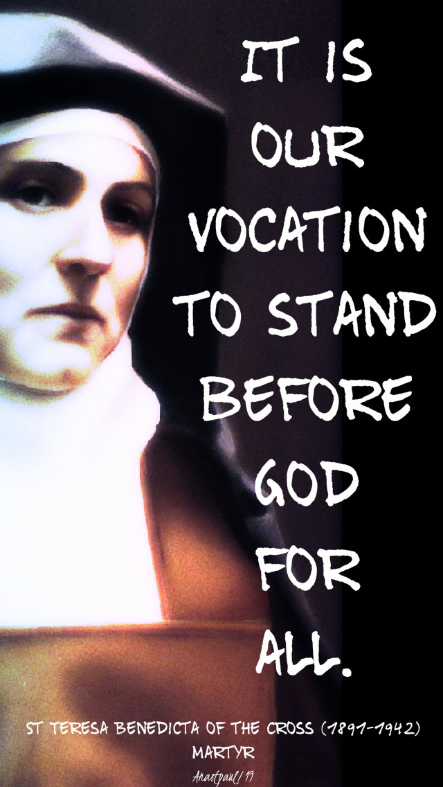 it is our vocation to stand before god for all st teresa benedicta 10 july 2019