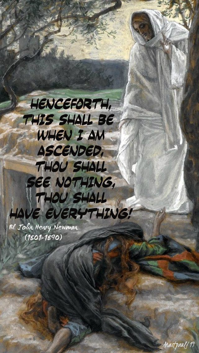 jemceforth this shall be thou shall see nothing - bl john henry newman 22 july 2019 st mary magdalene.jpg