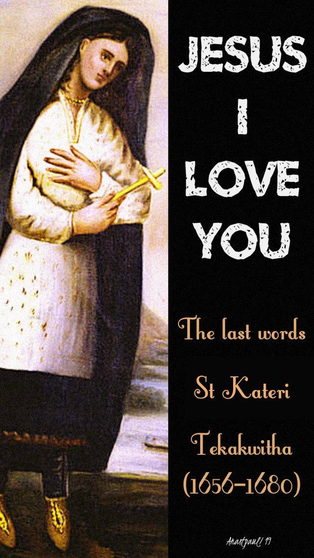jesus i love you - last words of st kateri 14 july 2019.jpg