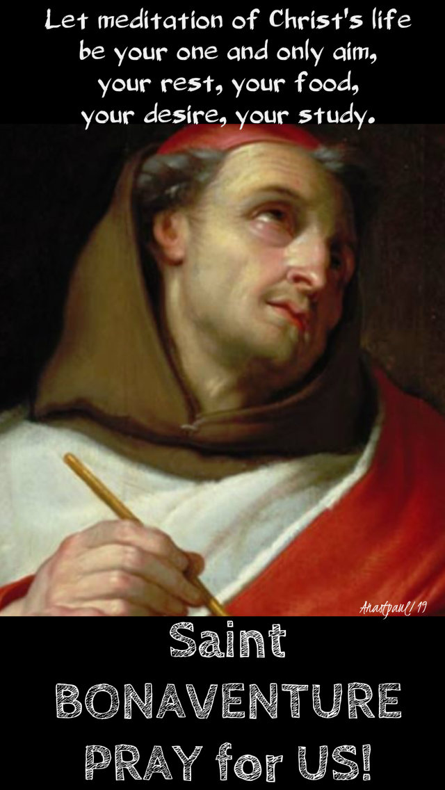 let meditationof christ's life - st bonaventure pray for us 15 july 2019.jpg