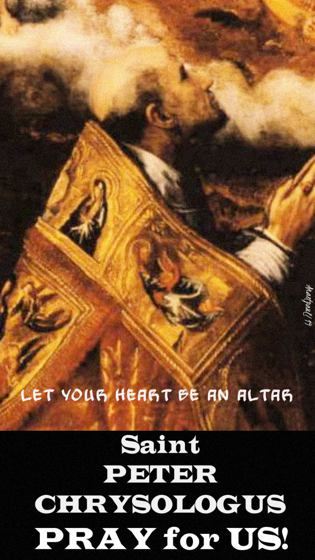 let your heart be an altar st peter chrysologus pray for us 30 july 2019.jpg