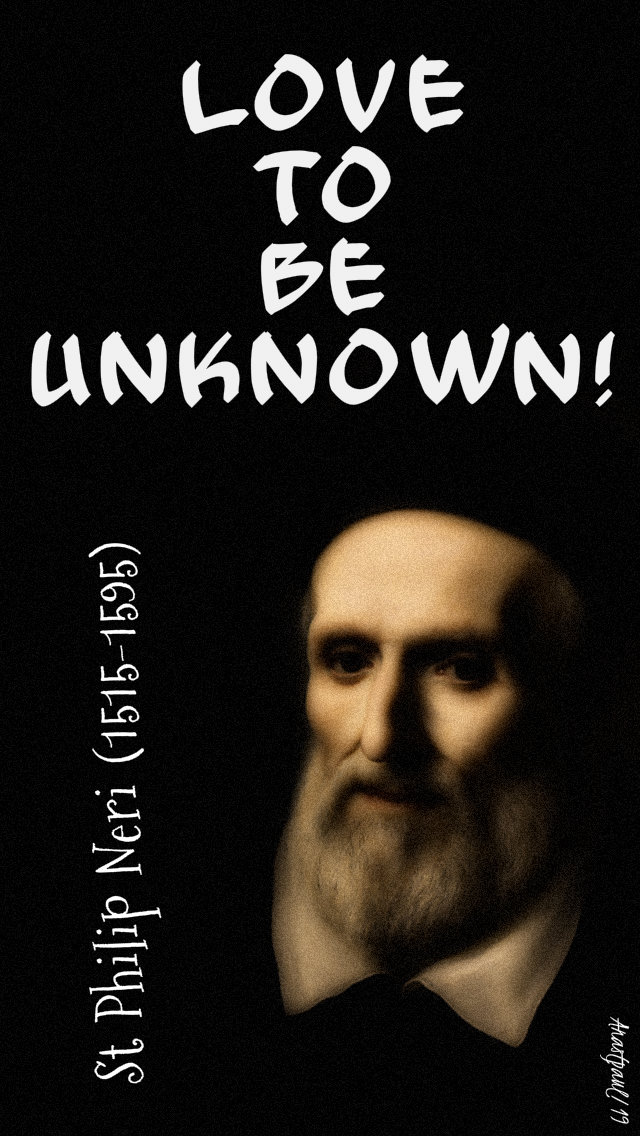 love to be unknown st philip neri - 17 july 2019.jpg