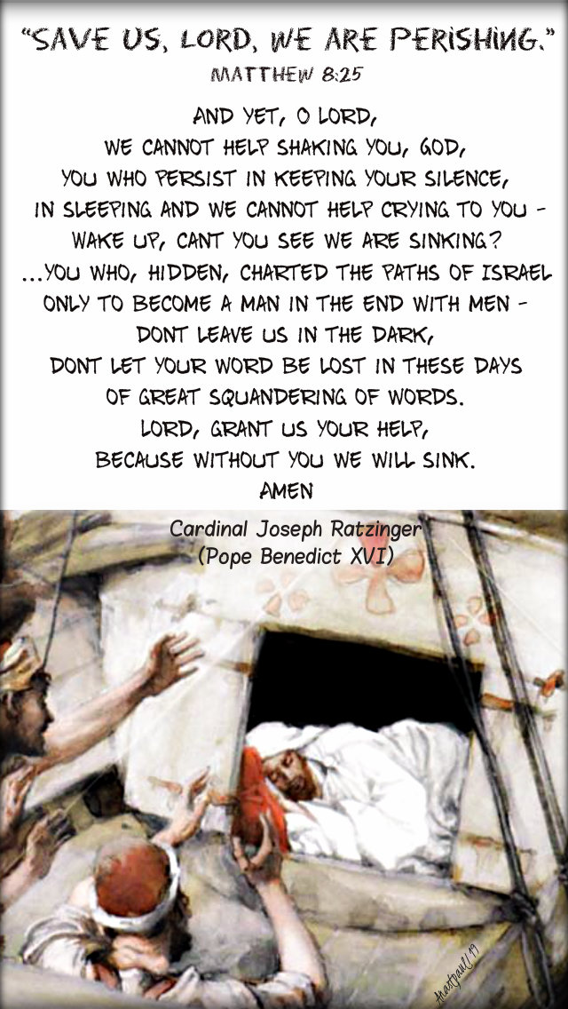 matthew 8 25 save us lord we are perishing - joseph ratzinger - the anguish of absence - wake up lord 2 july 2019.jpg