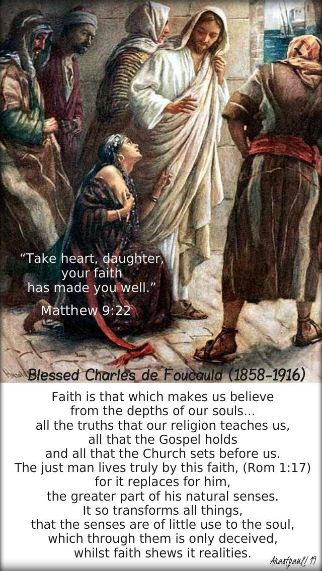 matthew 9 22 take heart daughter your faith has - faith is - bl charles de foucauld 8 july 2019.jpg