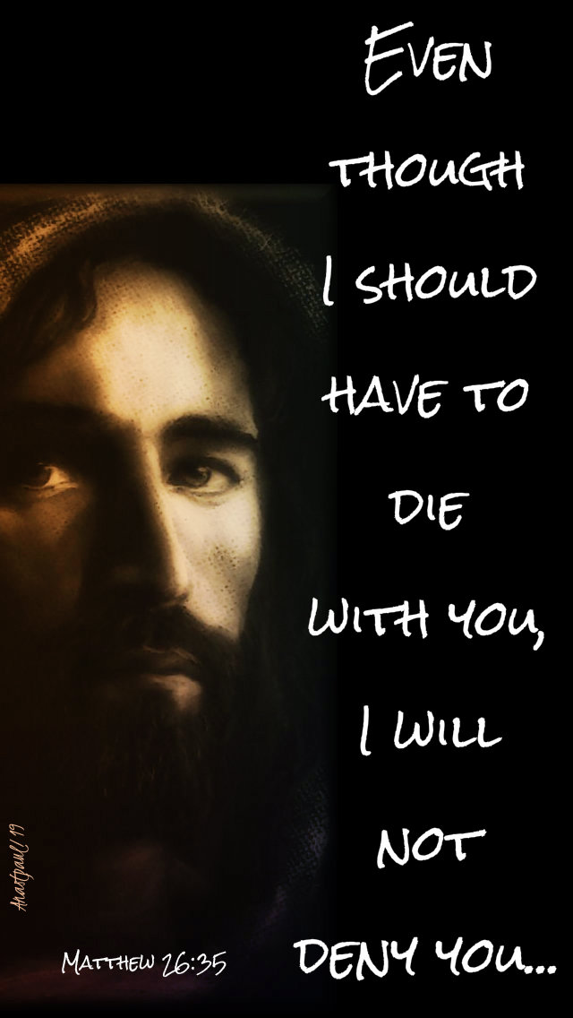 matthew 9 35 even though i should suffer with you i will not deny you 9 july 2019