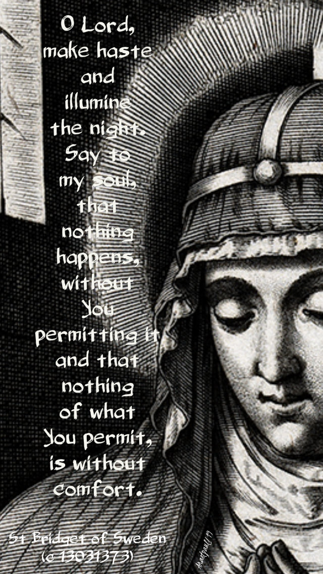 o lord make haste and illumine the night - st bridget of sweden 23 july 2019.jpg