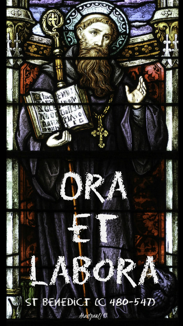 ora et labora st benedict pray and work - 11 july 2019.jpg