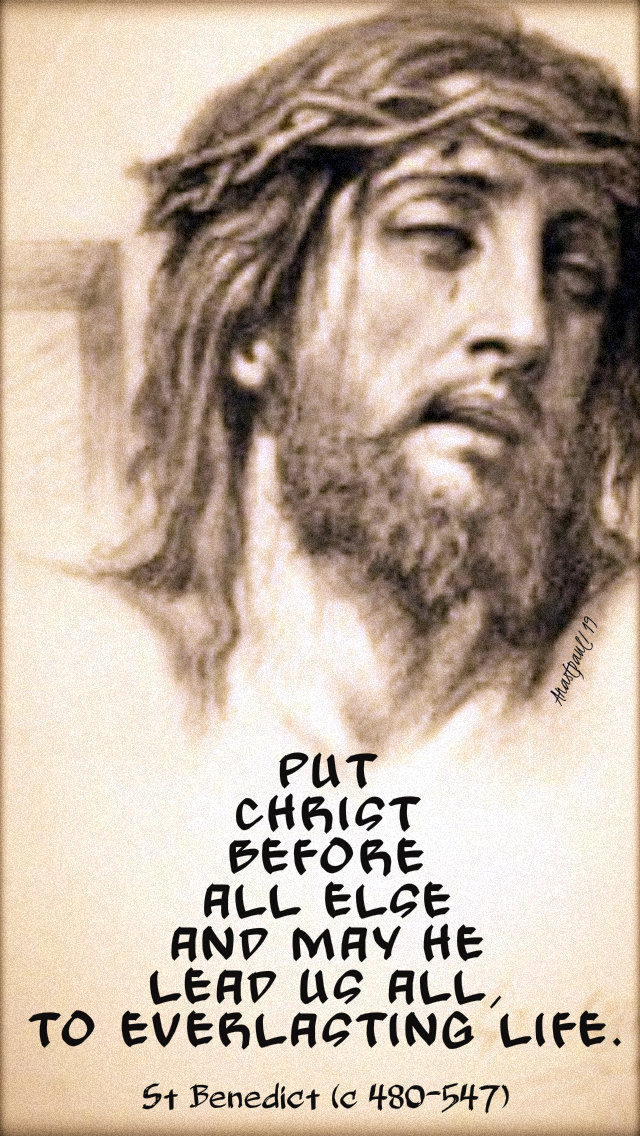 put christ before all else - st benedict 11 july 2019.jpg