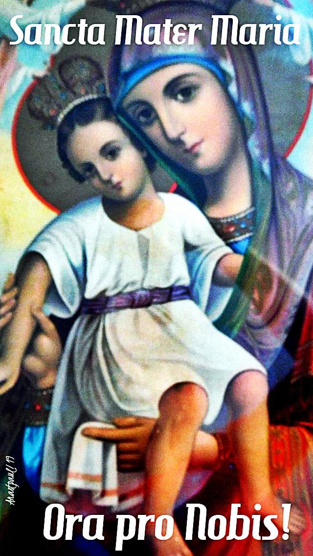 sancta mater maria ora pro nobis pray for us 10 may 2019.jpg