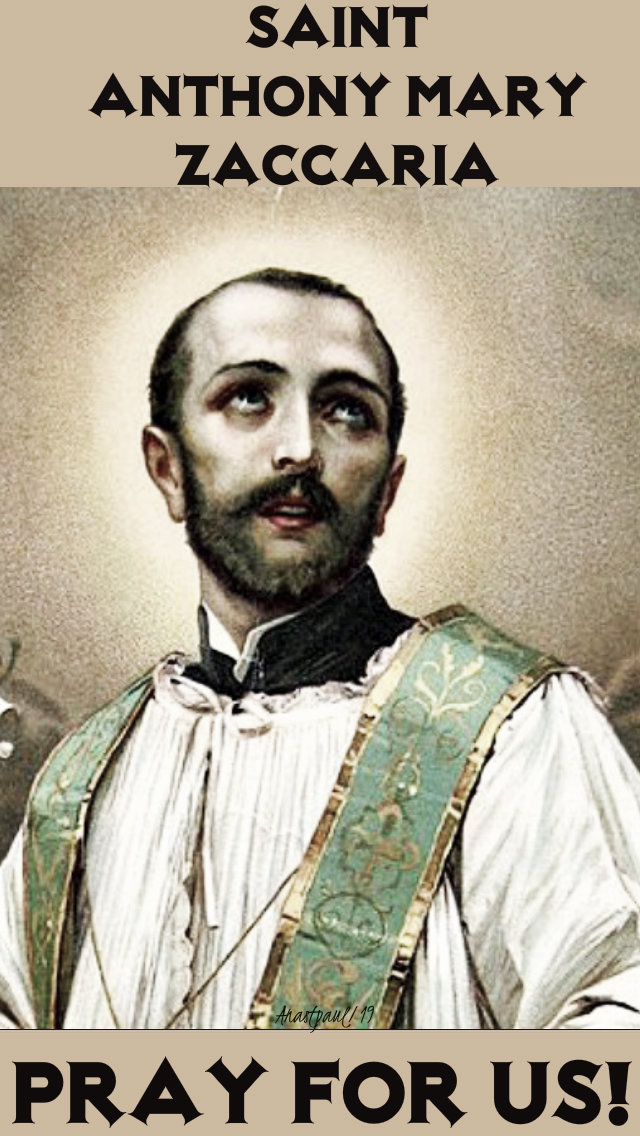 st anthony mary zaccaria pray for us 5 july 2019.jpg