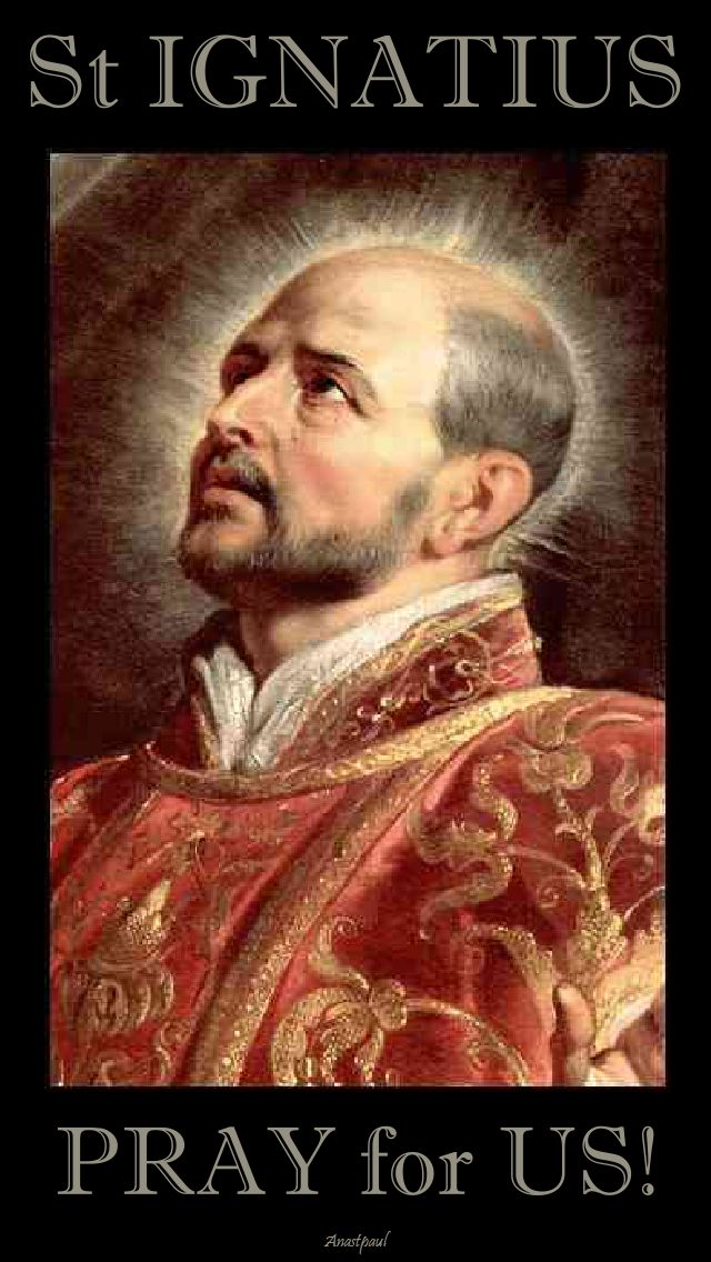 st-ignatius loyola -pray-for-us-2-31-july-2017 2018 2019.jpg