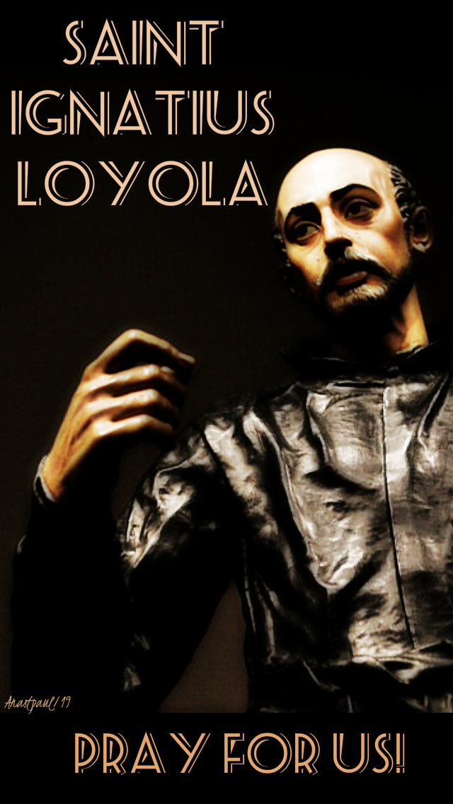 st ignatius loyola pray for us 31 july 2019