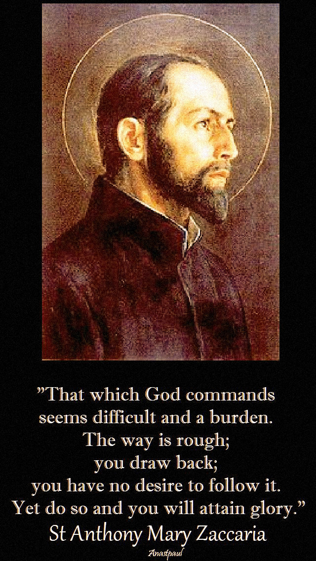 that-which-god-commands-st-anthony-mary-zaccaria-5-july-2019.jpg
