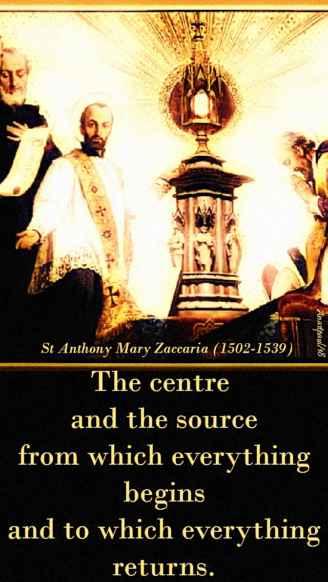 the-centre-and-the-source-st-anthony-mary-zaccaria-5-july-2019