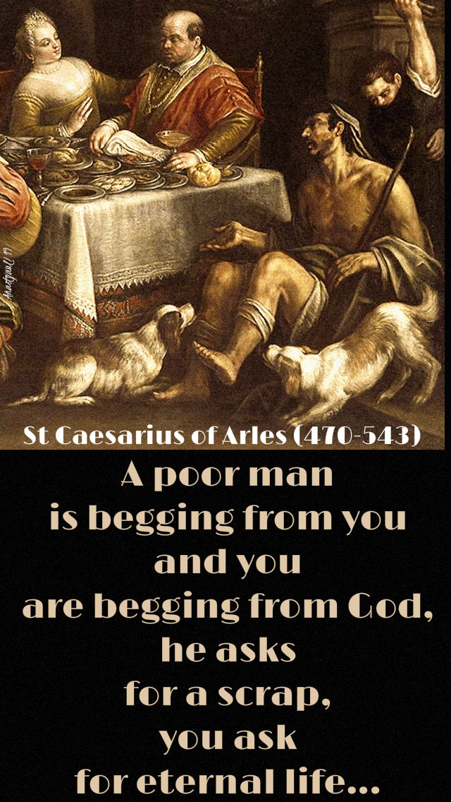 a poor man is begging from you - st caesarius of arles - 26 march 2019 matthew 18 21-35