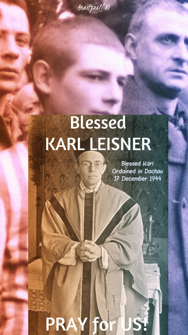 bl karl leisner pray for us no 2 ordained -12 aug 2019.jpg