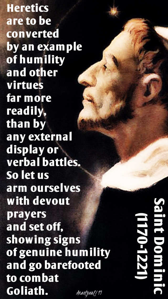 heretics are to be converted - st dominic 8 aug 2019