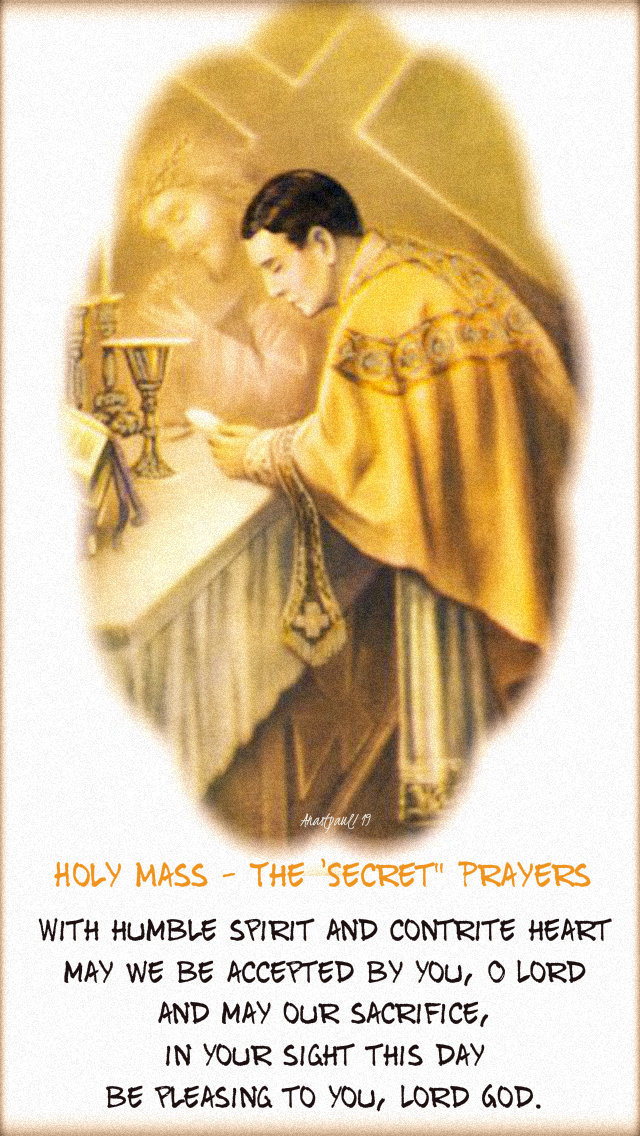 holy mass the secret prayers - with humble spirit and contrite hearts 18 aug 2019.jpg