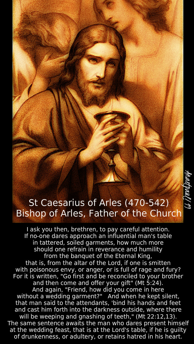 i ask you then brethren to pay careful attention - st caesarius bishop and father 20 jan 2019.jpg