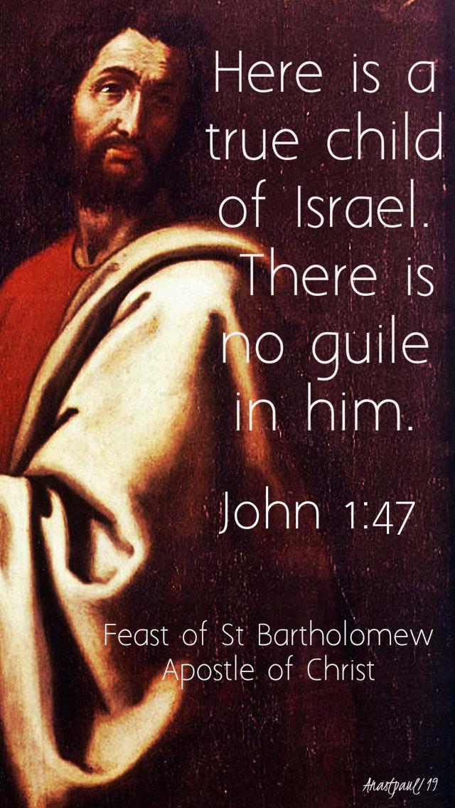 john 1 47 here is atrue child of israel - st bartholomew - 24 aug 2019