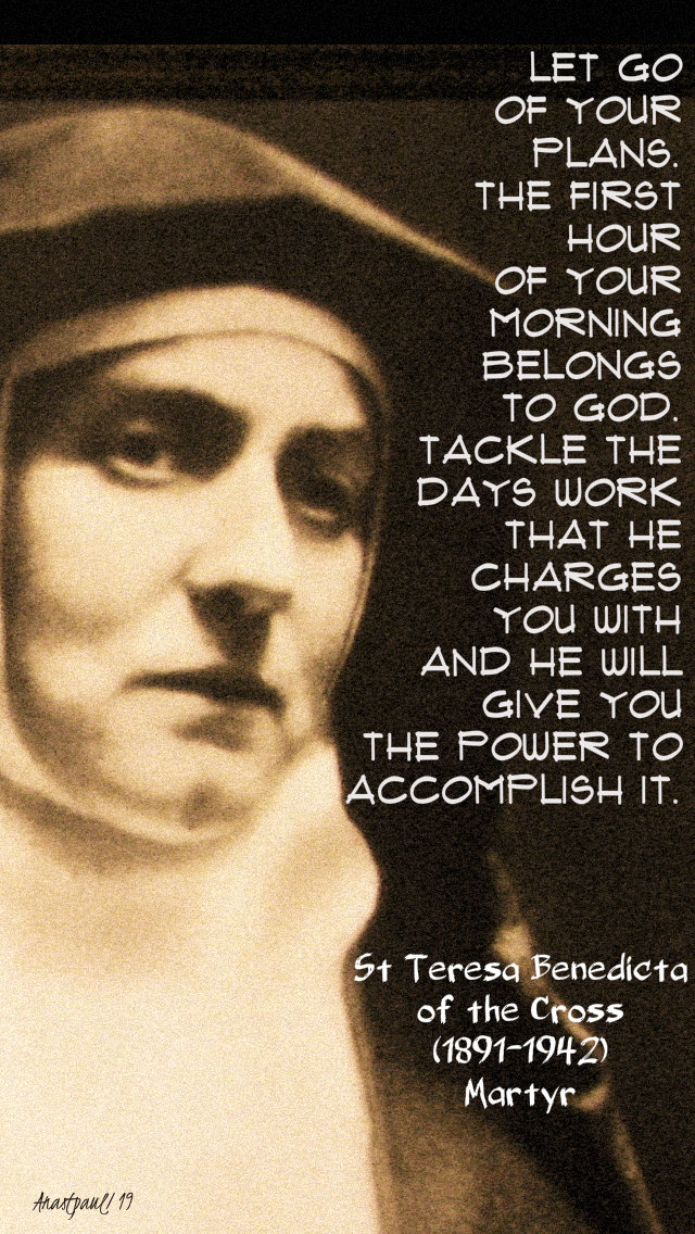 let go of your plans - st teresa benedicta of the cross 9 aug 2019.jpg