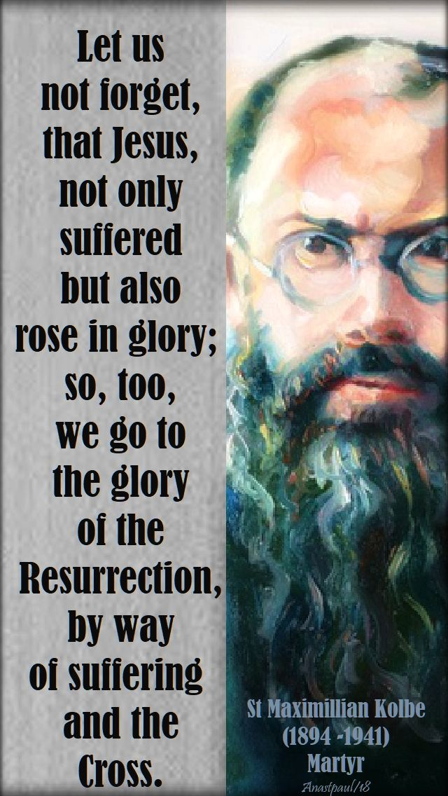let us not forget = st max kolbe 14 aug 2018