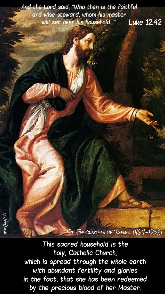 luke 12 42 who then is the faithful and wise steward - this household is the one holy catholic st fulgentius of ruspe 11 aug 2019.jpg