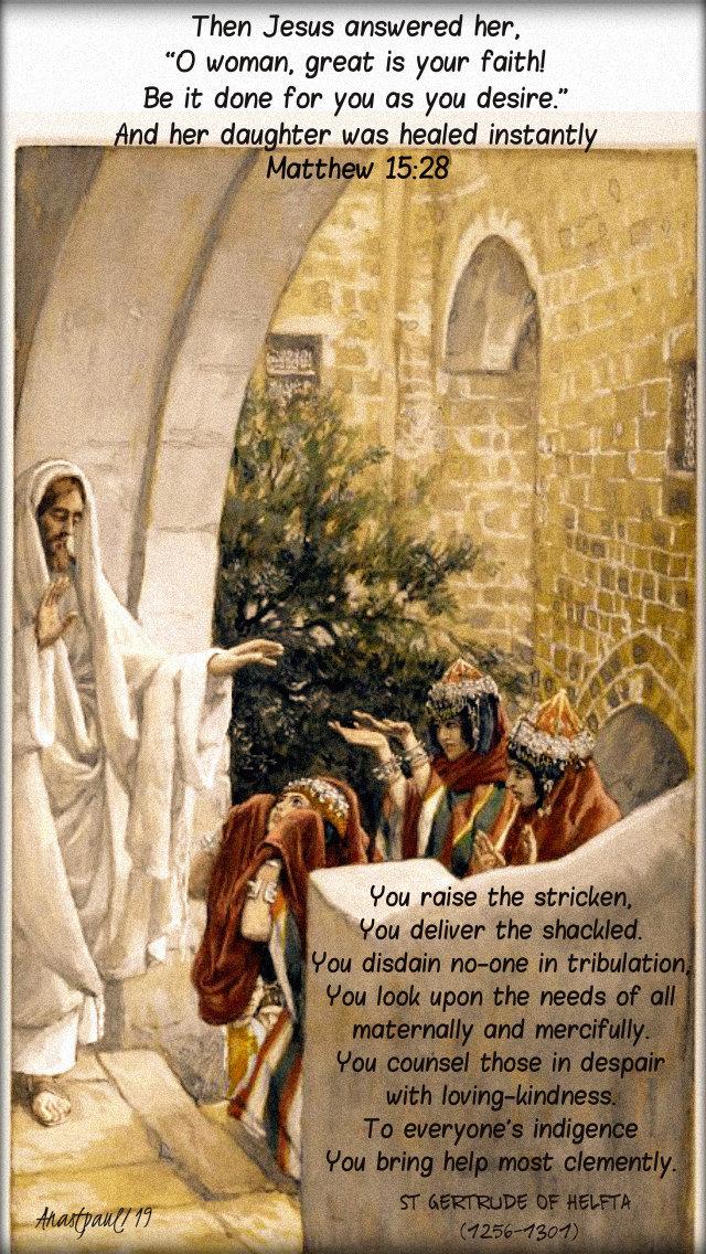 matthew 14 28 o woman great is your faith - you rais the stricken st gertrude of helfta 7 aug 2019