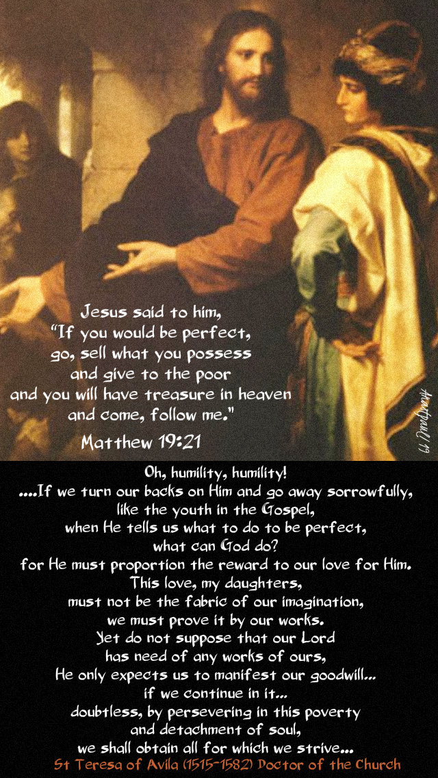 matthew 19 21 if you would e perfect - oh humility humilty - st teresa of avila 19 aug 2019.jpg