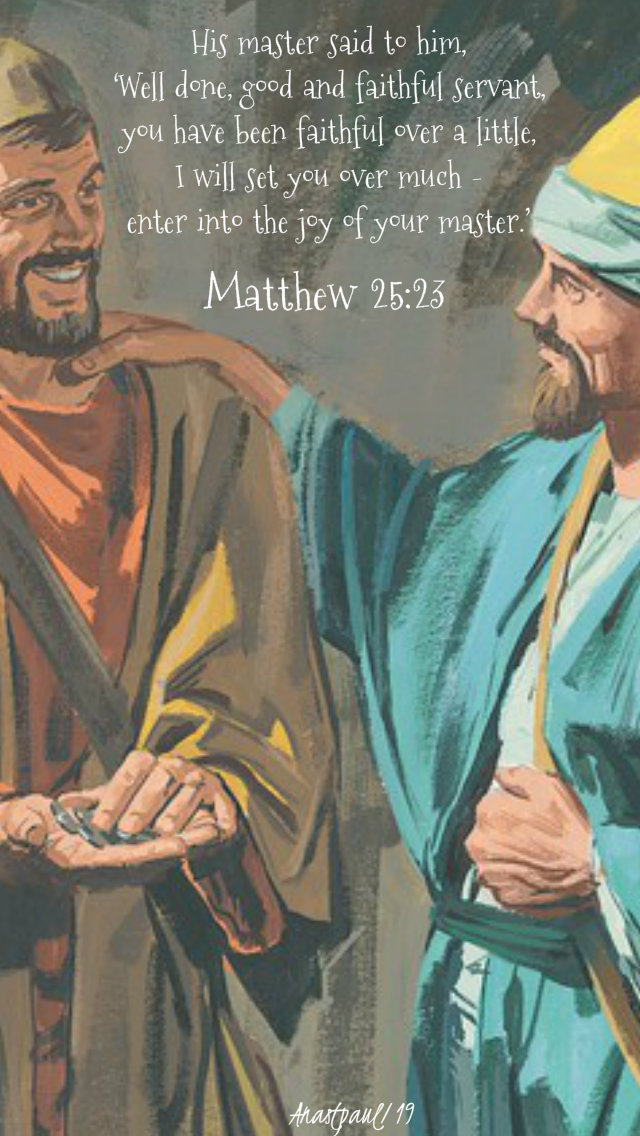 matthew 25 23 his master said well done good and faithful 31 aug 2019.jpg