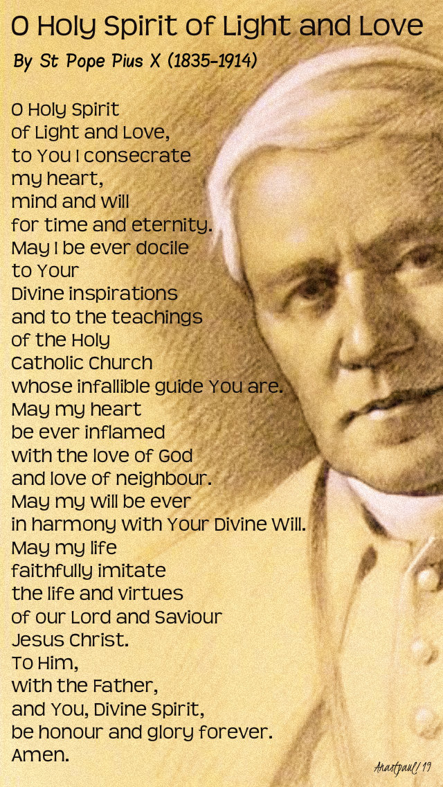 o holy spirit of light and love - pope pius X -21 aug 2019