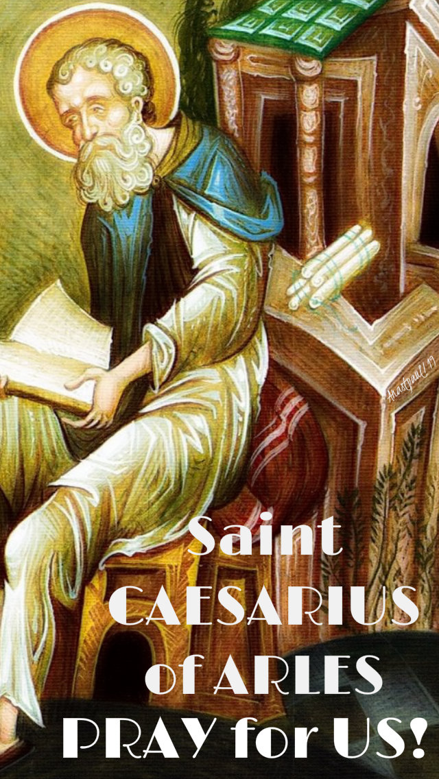 st caesarius of arles pray for us 27 aug 2019.jpg