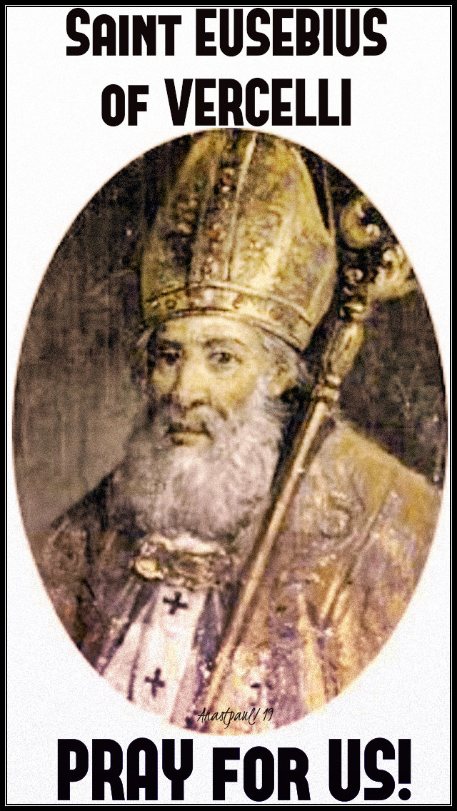 st eusebius of vercelli pray for us 2 aug 2019