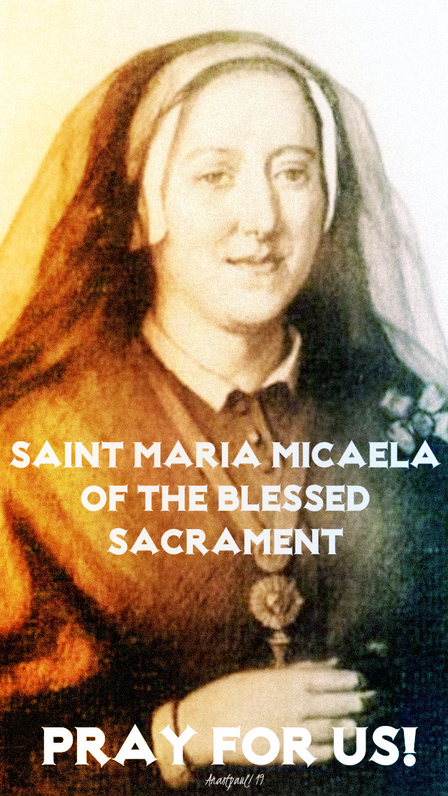 st maria micaela of the bl sacrament pray for us 25 aug 2019.jpg