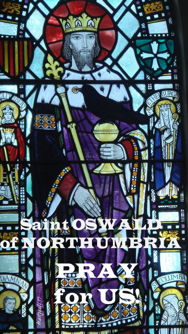 st oswald of northumbria pray for us 5 aug 2019.jpg