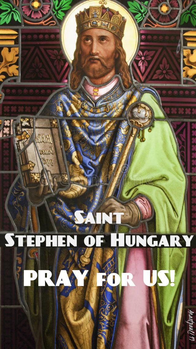 st stephen of hungary pray for us 16 aug 2019