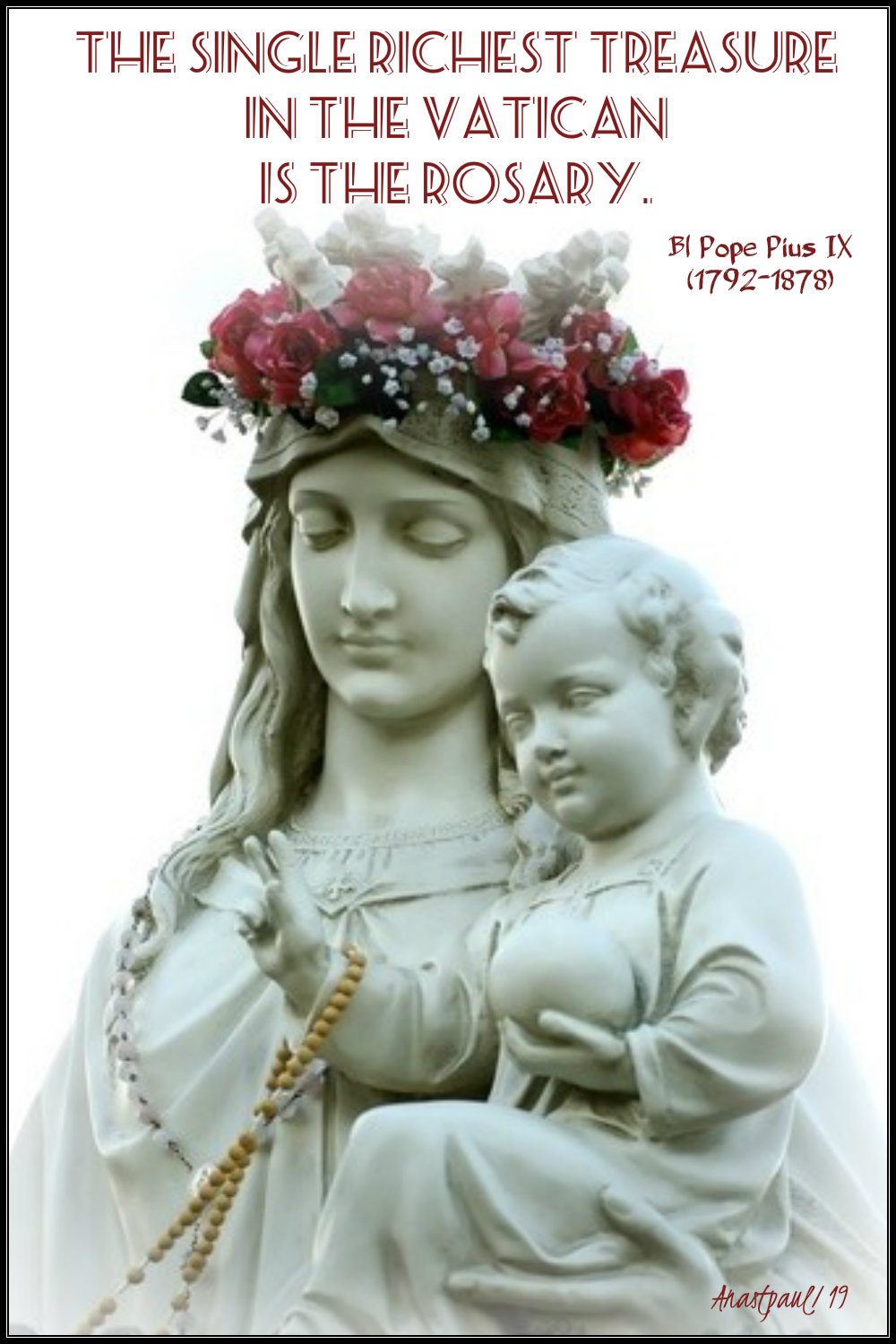 the single richest treasure in the vatican is the rosary bl pope pius ix 3 aug 2019