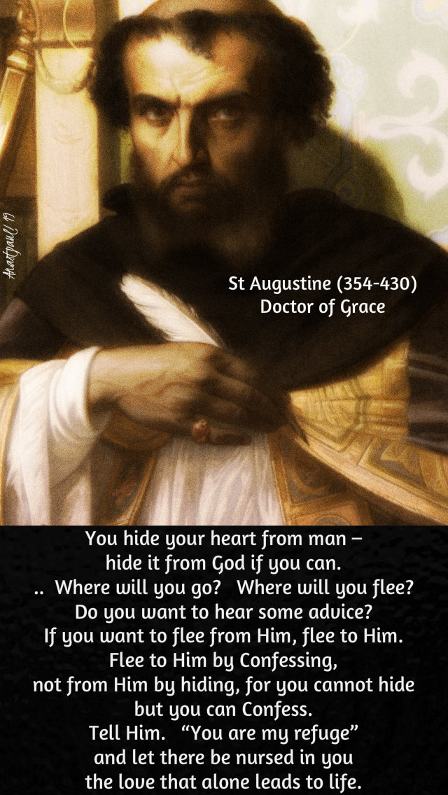 you hide your heart from man - hide it from god if you can - st augustine 28 aug 2019
