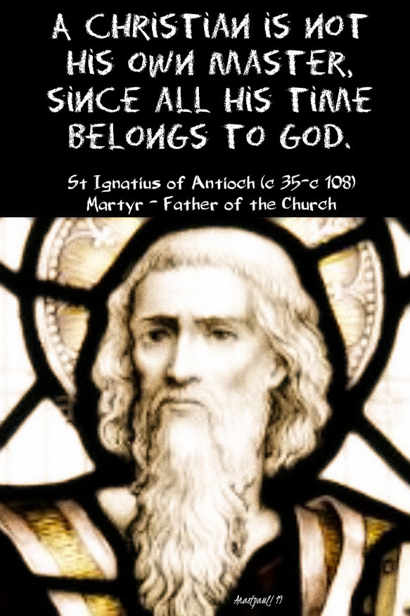 a christian is not his own master - st ignatius of antioch 24 sept 2019.jpg