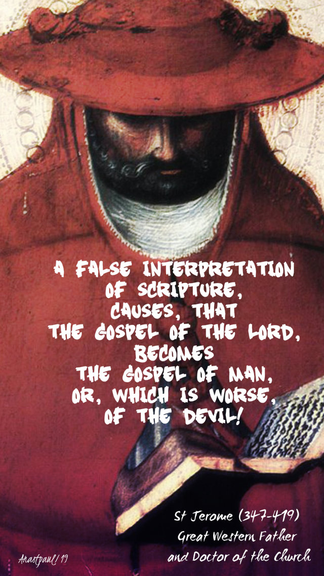 a false interpreation of scripture causes - st jerome 30 sept 2019.jpg